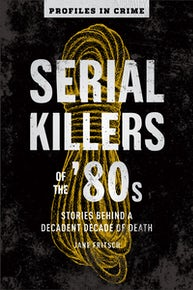 Serial Killers of the '80s