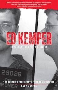 Ed Kemper: Conversations with a Killer