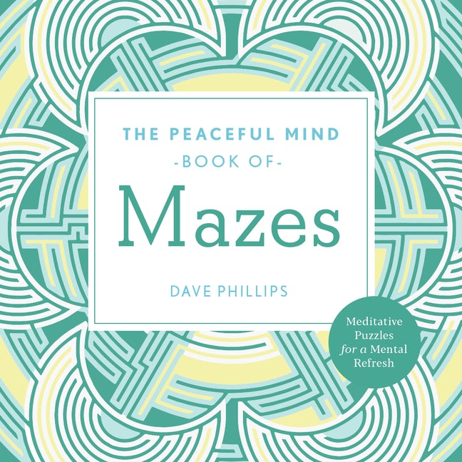The Peaceful Mind Book of Mazes