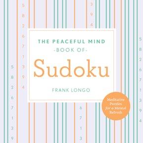 The Peaceful Mind Book of Sudoku