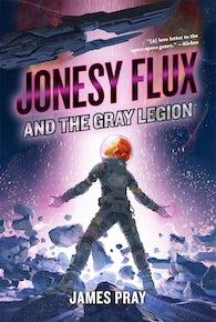 Jonesy Flux and the Gray Legion