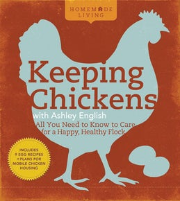 Homemade Living: Keeping Chickens with Ashley English
