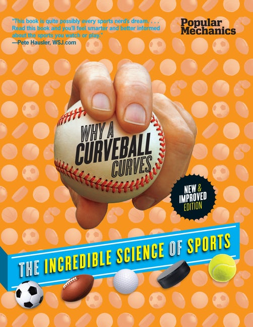 Popular Mechanics Why a Curveball Curves: New & Improved Edition