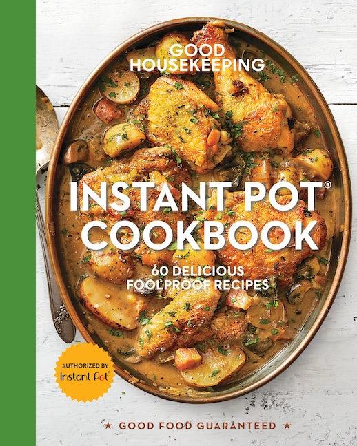 Good Housekeeping Instant Pot® Cookbook