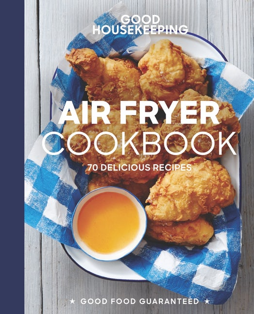 Good Housekeeping Air Fryer Cookbook