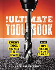 Popular Mechanics The Ultimate Tool Book