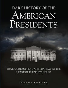 Dark History of the American Presidents