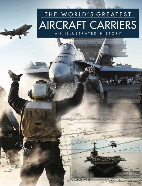 The World's Greatest Aircraft Carriers