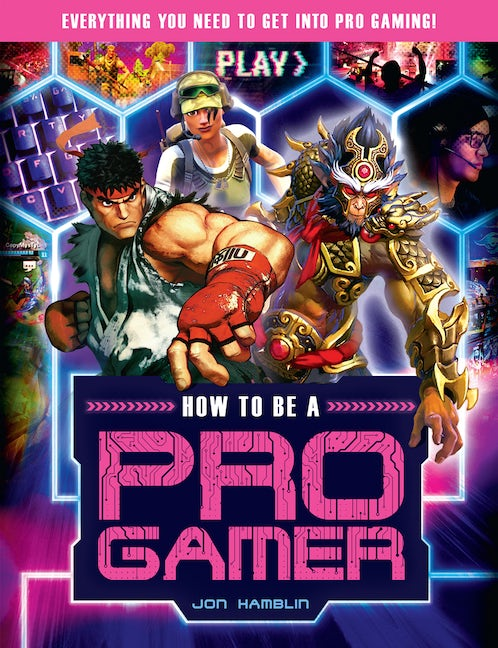 How to Be a Pro Gamer