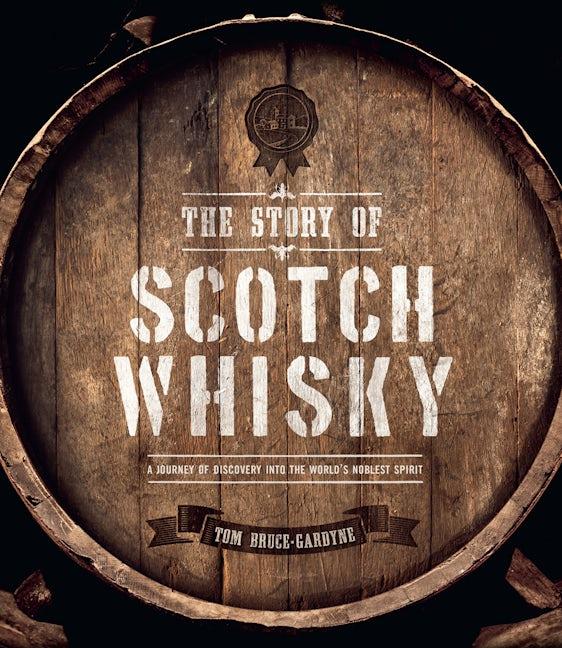 The Story of Scotch Whisky