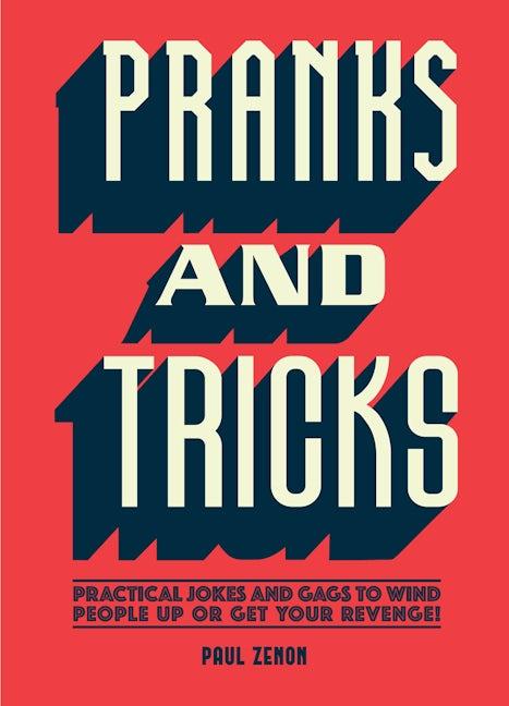 Pranks and Tricks