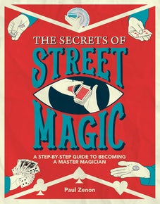 The Secrets of Street Magic