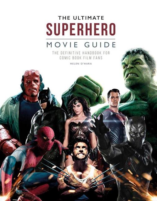 The Ultimate Superhero Movie Guide