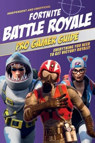 Fortnite Battle Royale Pro Gamer Guide
