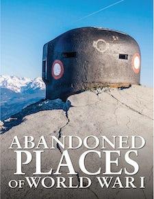 Abandoned Places of World War I