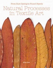 Natural Processes in Textile Art