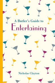 A Butler's Guide to Entertaining