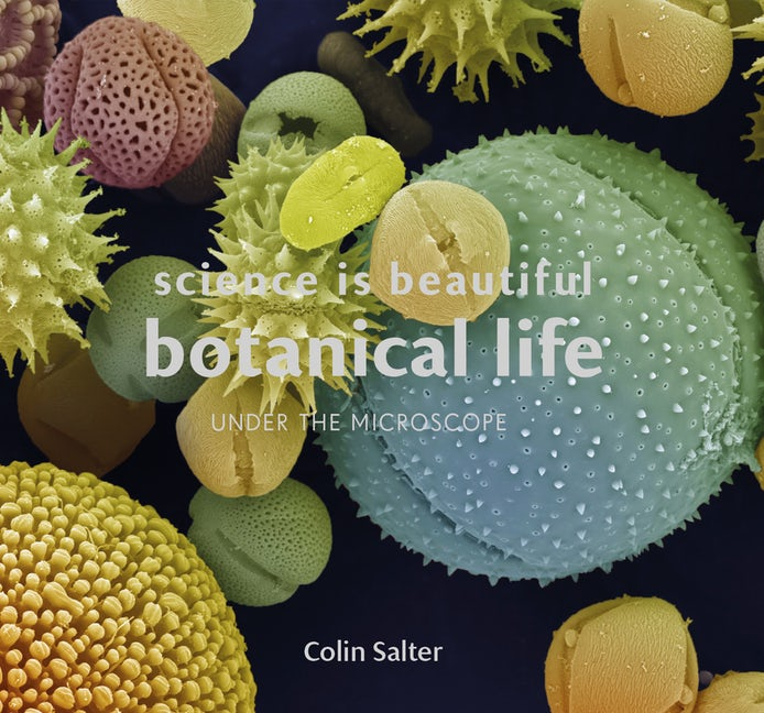 Science Is Beautiful: Botanical Life