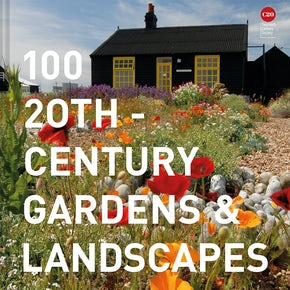 100 20th-Century Gardens & Landscapes