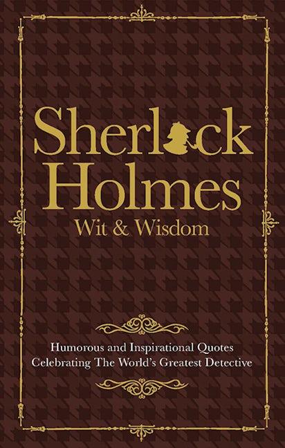 Sherlock Holmes Wit & Wisdom