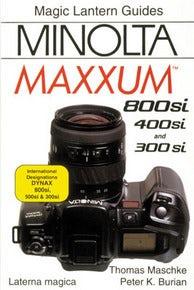 Magic Lantern Guides®: Minolta MAXXUM 800si/400si/300si