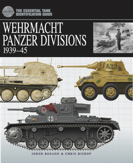 Wehrmacht Panzer Divisions 1939-45