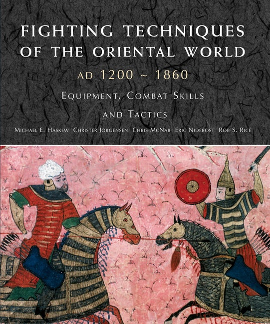 Fighting Techniques of the Oriental World