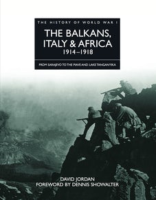 The Balkans, Italy & Africa 1914–1918