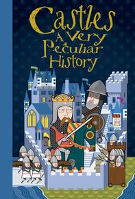 Castles: A Very Peculiar History™
