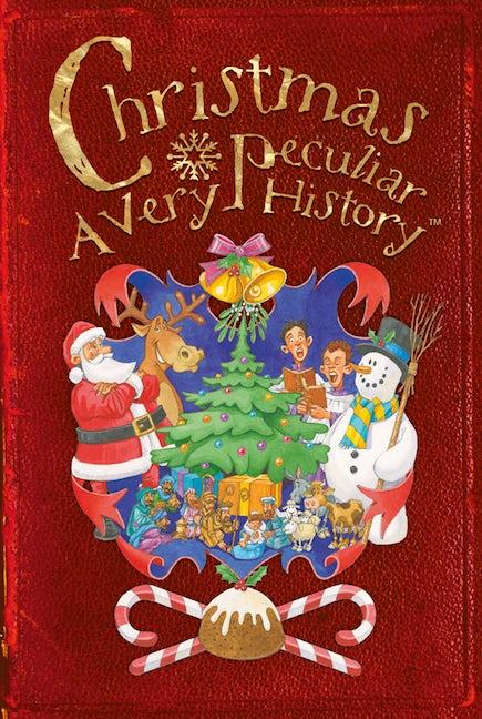 Christmas: A Very Peculiar History™