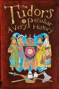 The Tudors: A Very Peculiar History™