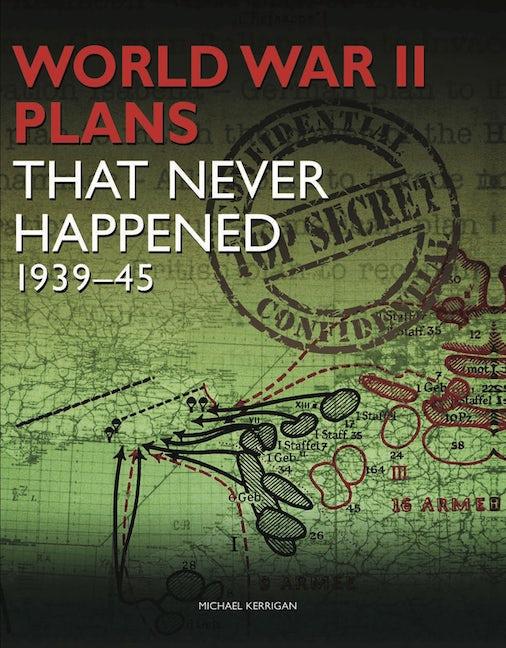 World War II Plans That Never Happened