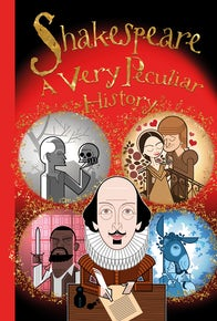 William Shakespeare: A Very Peculiar History™