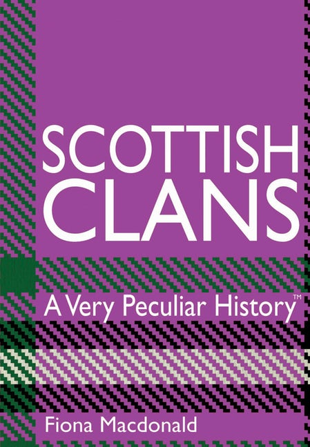 Scottish Clans: A Very Peculiar History™