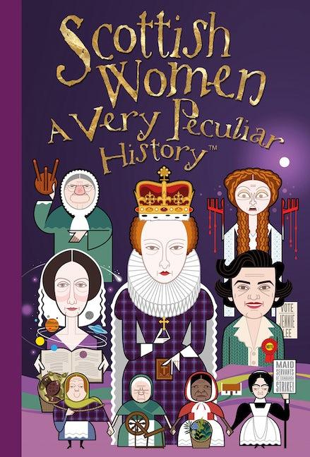Scottish Women: A Very Peculiar History™