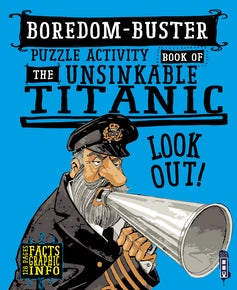 Boredom-Buster Puzzle Activity Book of the Unsinkable Titanic