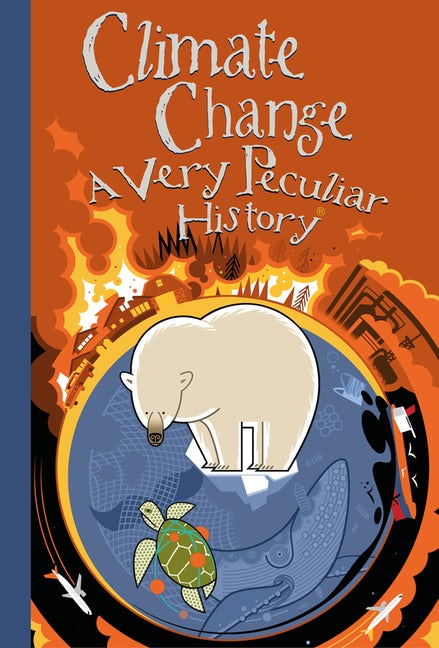 Climate Change: A Very Peculiar History™