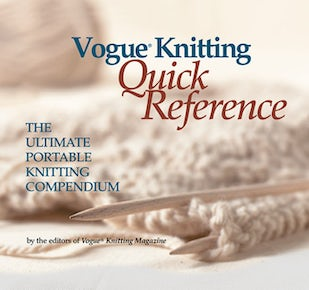Vogue® Knitting Quick Reference