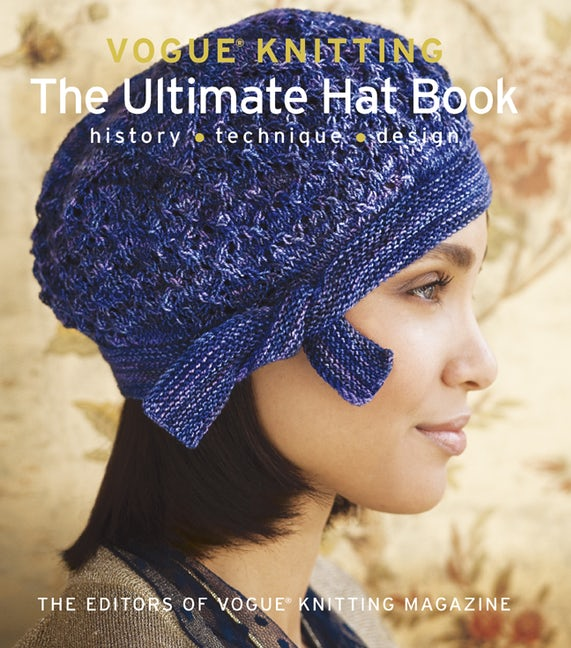 Vogue® Knitting The Ultimate Hat Book