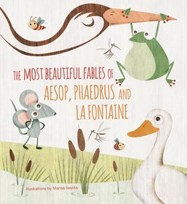 The Most Beautiful Fables of Aesop, Phaedrus and La Fontaine