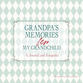 Grandpa's Memories for My Grandchild