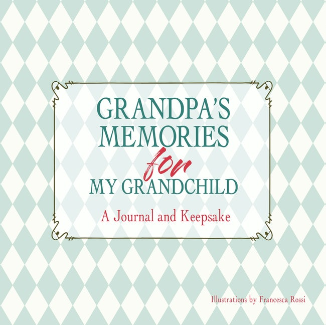 Grandpa's Memories for My Grandchild