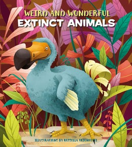 Weird and Wonderful Extinct Animals